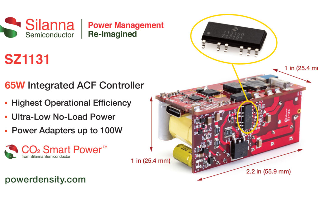 Silanna Semiconductor's Active Clamp Flyback (ACF) Controller for Power Adapters up to 100W Combines Industry's Highest Integration and Operational Efficiency with Ultra-Low No-Load Power